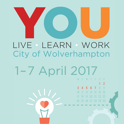 Image with the words:YOU live, learn, work City of Wolverhampton 1-7 April 2017