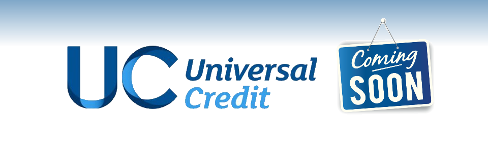 "Images showing Universal Credit logo and words ""coming soon"""